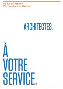 ARCHITECTES, A VOTRE SERVICE